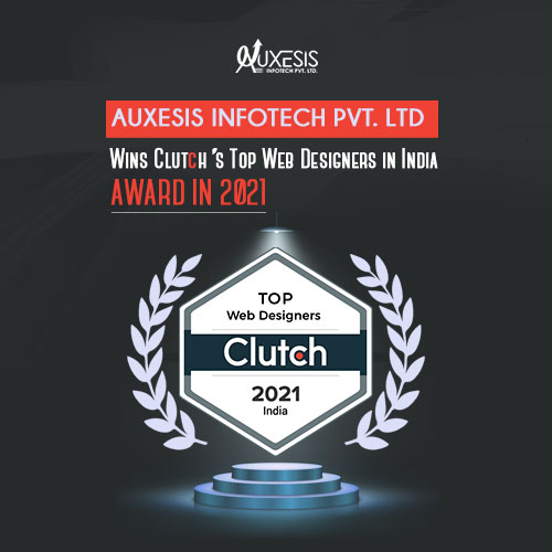 Auxesis Infotech Pvt. Ltd. Wins Clutch's Top Web Designers in India Award in 2021